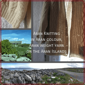 photos of Aran knitting and the Aran Islands
