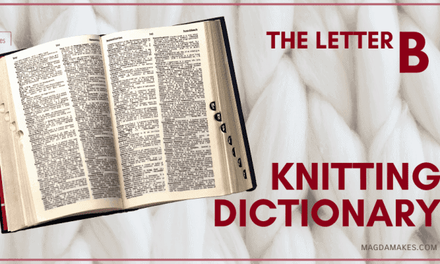The Secret Language of Knitting: A Knitting Dictionary—The Letter B