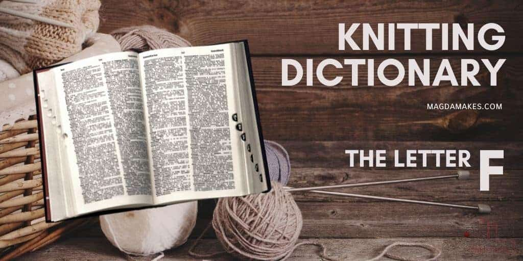 The Secret Language of Knitting: A Knitting Dictionary—The Letter F