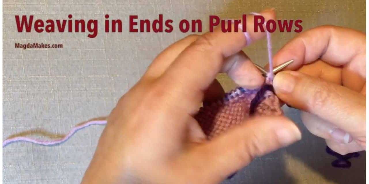 Save Time Finishing! Weaving in Ends as You Go on Purl Rows