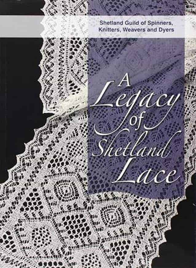 A Legacy of Shetland Lace Paperback by Shetland Guild of Spinners Cover shows a section of a Shetland lace stapler scarf.