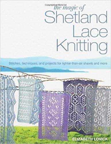 The Magic of Shetland Lace Knitting: Stitches, Techniques, and Projects for Lighter-than-Air Shawls & More Paperback by Elizabeth Lovick Cover shows 5 mini stole samplers