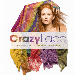 Photo of a book cover with a model wearing a multicolour lace shawl and the words :Crazy Lace: An Artistic Approach to Creative Lace Knitting